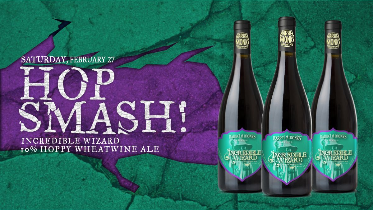Barrel of Monks Brewing Hop Smash Incredible Wizard Wheatwine